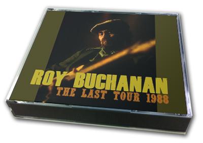 ROY BUCHANAN - THE LAST TOUR 1988