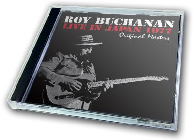 ROY BUCHANAN - LIVE IN JAPAN 1977 - ORIGINAL MASTERS