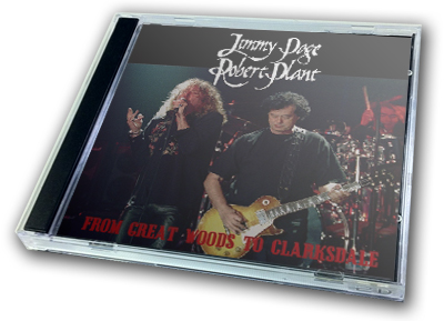 JIMMY PAGE & ROBERT PLANT - FROM GREAT WOODS TO CLAKSDALE