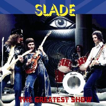 SLADE - THE GREATST SHOW