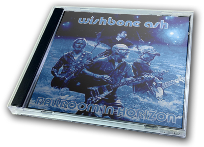 WISHBONE ASH - BALLROOM IN HORIZON