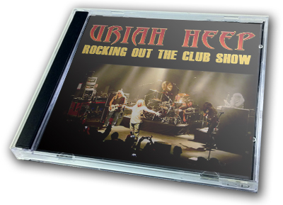URIAH HEEP - ROCKING OUT THE CLUB SHOW