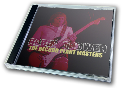 ROBIN TROWER - THE RECORD PLANT MASTERS