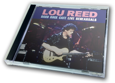 LOU REED - HARD ROCK CAFE - LIVE REHEARSALS