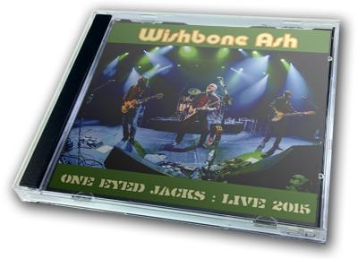 WISHBONE ASH - ONE EYED JACKS : LIVE 2015