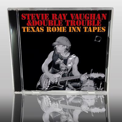 STEVIE RAY VAUGHAN - TEXAS ROME INN TAPES