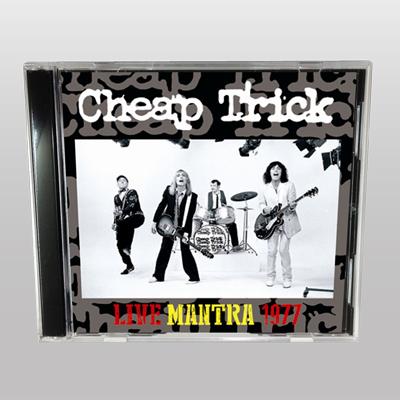 CHEAP TRICK - LIVE MANTRA 1977