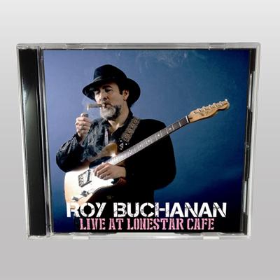 ROY BUCHANAN - LIVE AT LONESTAR CAFE