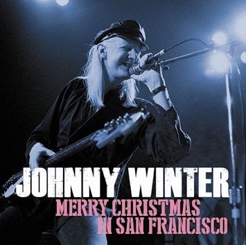 JOHNNY WINTER - MERRY CHRISTMAS IN SAN FRANCISCO