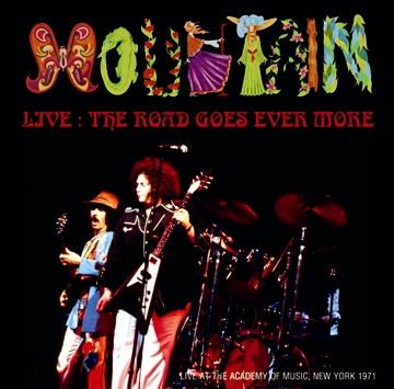 MOUNTAIN - LIVE: THE ROAD GOES EVER MORE