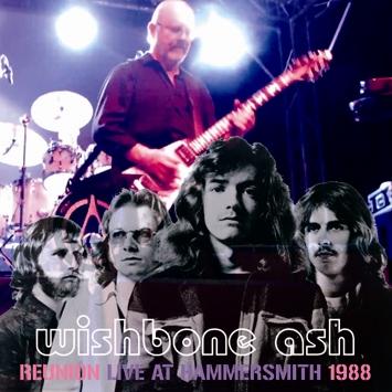 WISHBONE ASH - REUNION LIVE AT HAMMERSMITH 1988
