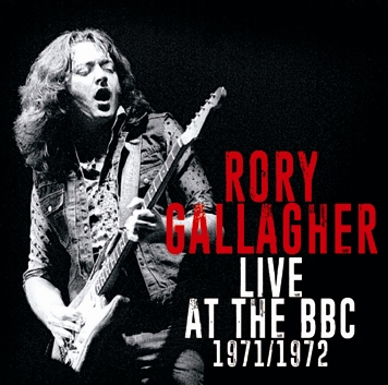 RORY GALLAGHER - LIVE AT THE BBC 1971 / 1972