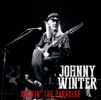 JOHNNY WINTER - ROCKIN' THE PARADISE