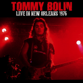 TOMMY BOLIN - LIVE IN NEW ORLEANS 1976 (1CDR)
