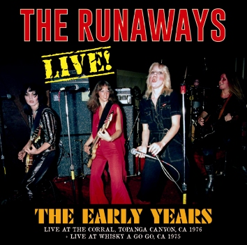 THE RUNAWAYS - LIVE! THE EARLY YEARS (1CDR)