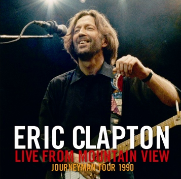 ERIC CLAPTON - LIVE FROM MOUNTAIN VIEW (2CDR)