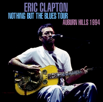 ERIC CLAPTON - NOTHING BUT THE BLUES TOUR: AUBURN HILLS 1994