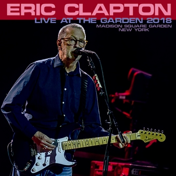 ERIC CLAPTON - LIVE AT THE GARDEN 2018