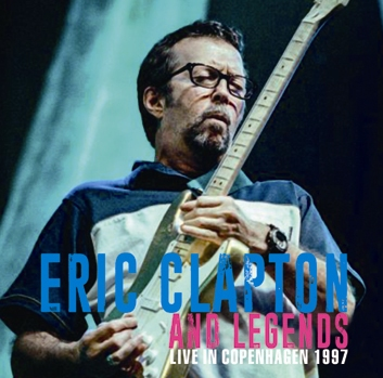 ERIC CLAPTON and LEGENDS - LIVE IN COPENHAGEN 1997 (2CDR)