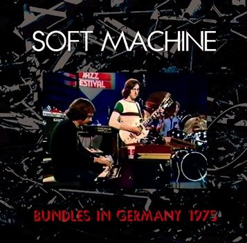 SOFT MACHINE - BUNDLES IN GERMANY 1975 (1CDR)