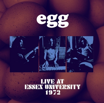 EGG - LIVE AT ESSEX UNIVERSITY 1972 (1CDR)