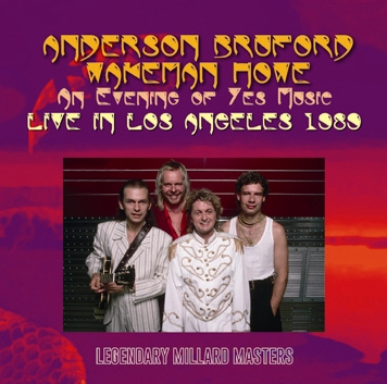 ANDERSON, BRUFORD, WAKEMAN, HOWE - AN EVENING OF YES MUSIC: LIVE IN LOS ANGELES 1989(2CDR)