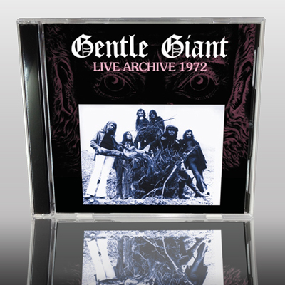 GENTLE GIANT - LIVE ARCHIVE 1972