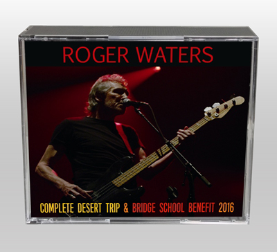 ROGER WATERS - COMPLETE DESERT TRIP & BRIDGE SCHOOL BENEFIT 2016