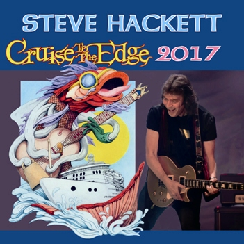 STEVE HACKETT - CRUISE TO THE EDGE 2017