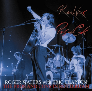 ROGER WATERS with ERIC CLAPTON - THE PROS AND CONS IN ROTTERDAM