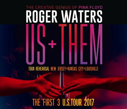 ROGER WATERS - US + THEM -THE FIRST 3 U.S. TOUR 2017