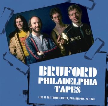 BRUFORD - PHILADELPHIA TAPES