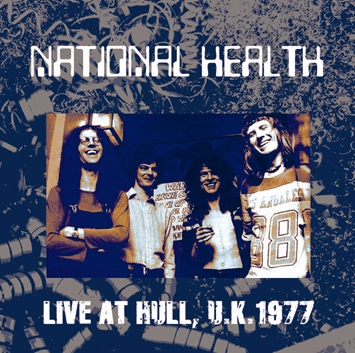 NAITONAL HEALTH - LIVE AT HULL, U.K. 1977