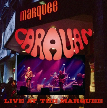 CARAVAN - LIVE AT THE MARQUEE