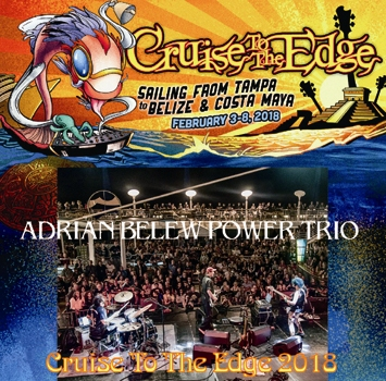 ADRIAN BELEW POWER TRIO - CRUISE TO THE EDGE 2018