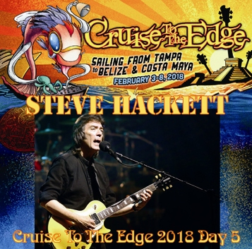 STEVE HACKETT  - CRUISE TO THE EDGE 2018 Day.5