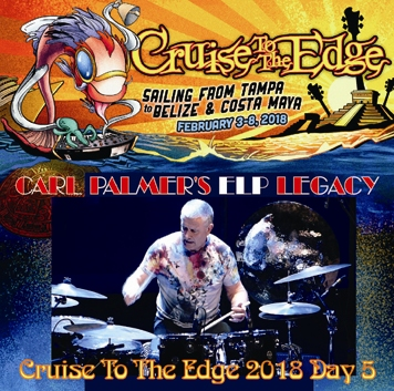 CARL PALMER'S ELP LEGACY - CRUISE TO THE EDGE 2018 DAY.5