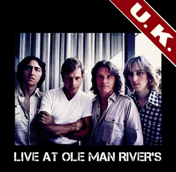 U.K. - LIVE AT OLE MAN RIVER'S
