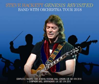 STEVE HACKETT GENESIS REVISITED - BAND WITH ORCHESTRA TOUR 2018