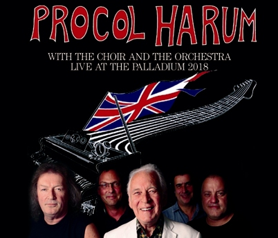 PROCOL HARUM - WITH THE CHOIR AND THE ORCHESTRA : LIVE AT THE PALLADIUM 2018