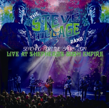 STEVE HILLAGE BAND - LIVE AT SHEPHERD'S BUSH EMPIRE : SEACHING FOR THE SPARK 2019(2CDR)