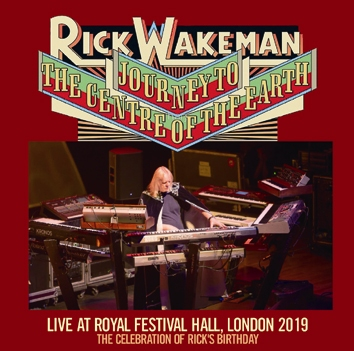 RICK WAKEMAN - JOURNEY TO THE CENTRE OF THE EARTH: LIVE AT ROYAL FESTIVAL HALL, LONDON 2019: THE CELEBRATION OF RICK'S BIRTHDAY (2CDR)