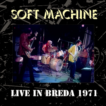 SOFT MACHINE - LIVE IN BREDA 1971 (2CDR)
