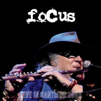 FOCUS - LIVE IN SANTIAGO 2003 (2CDR)