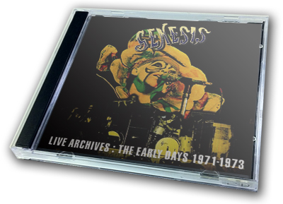 GENESIS - LIVE ARCHIVES :THE EARY DAYS 1971 - 1973