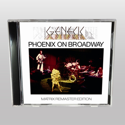 GENESIS - PHOENIX ON BROADWAY: MATRIX REMASTER EDITION