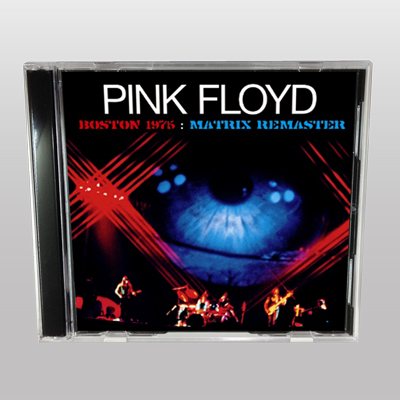 PINK FLOYD - BOSTON 1975: MATRIX REMASTER