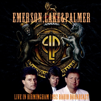 EMERSON, LAKE & PALMER - LIVE IN BIRMINGHAM 1992 RADIO BROADCAST