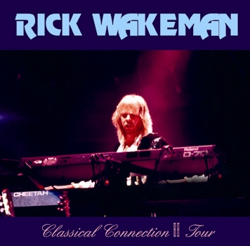 RICK WAKEMAN - CLASSICAL CONNECTION II TOUR
