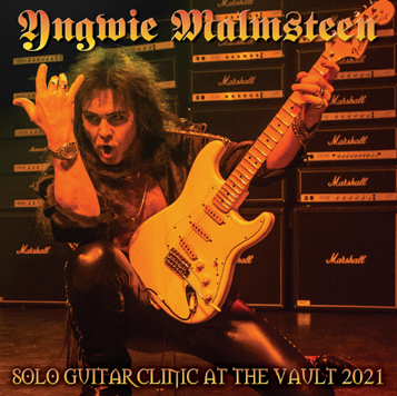 YNGIWE MALMSTEEN - SOLO GUITAR CLINIC AT THE VAULT 2021(1CDR)